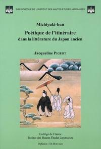 Jacqueline Pigeot - Michiyuki-bun - Poétique de l'itinéraire dans la littérature du Japon ancien.