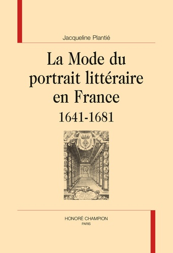 Jacqueline Plantié - La mode du portrait littéraire en france (1641-1681)..