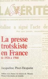 Jacqueline Pluet-Despatin - La presse trotskiste en France de 1926 à 1968 - Essai bibliographique.