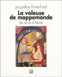 Jacqueline Porret-Forel - La voleuse de mappemonde - Les écrits d'Aloïse.