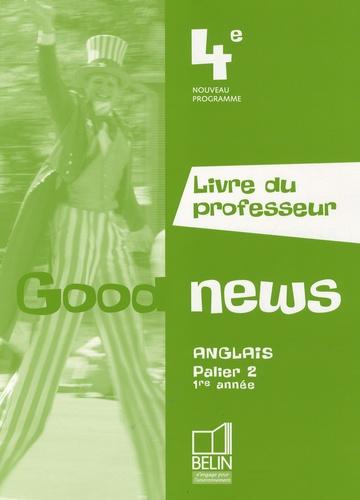 Jacqueline Quéniart et Marie-Pierre Lemaire - Anglais 4e Good news - Livre du professeur.