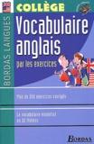 Jacqueline Quéniart et Paul Sanderson - Vocabulaire anglais par les exercices - Collège.