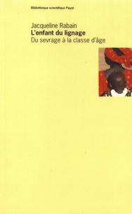 Jacqueline Rabain - L'enfant du lignage - Du sevrage à la classe d'âge.