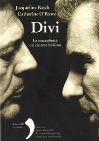 Jacqueline Reich et Catherine O'Rawe - Divi - La mascolinità nel cinema italiano.