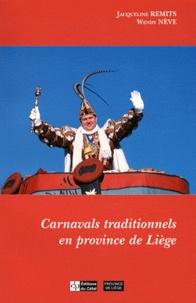 Jacqueline Remits et Wendy Nève - Carnavals traditionnels en province de Liège.