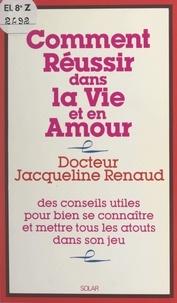 Jacqueline Renaud - Comment réussir dans la vie et en amour.