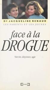 Jacqueline Renaud - Les parents et les jeunes face à la drogue - Savoir, dépister, agir.