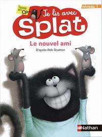 Jacqueline Resnick et Rob Scotton - Le nouvel ami de Splat.