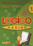 Jacqueline Rioult - Logico Maximo - Calcul réfléchi cycle 3 niveau 1.