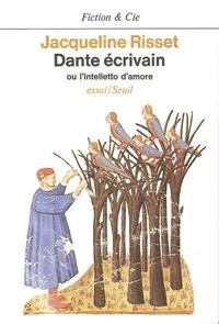 Jacqueline Risset - Dante écrivain ou l'Intelletto d'amore - Essai.