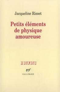 Jacqueline Risset - Petits éléments de physique.