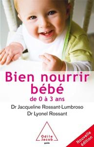 Jacqueline Rossant-Lumbroso et Lyonel Rossant - Bien nourrir son bébé - De 0 à 3 ans.