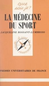 Jacqueline Rossant-Lumbroso et Paul Angoulvent - La médecine du sport.