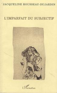 Jacqueline Rousseau-Dujardin - L'imparfait du subjectif.