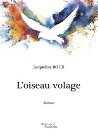 Jacqueline Roux - L'oiseau volage.