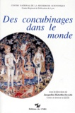 Jacqueline Rubellin-Devichi et  Collectif - Des concubinages dans le monde.