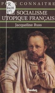 Jacqueline Russ et Georges Pascal - Le socialisme utopique français.