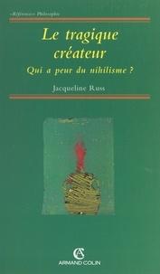 Jacqueline Russ - Le tragique créateur - Qui a peur du nihilisme ?.