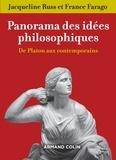 Jacqueline Russ et France Farago - Panorama des idées philosophiques - De Platon aux contemporains.