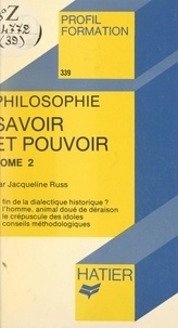 Jacqueline Russ et Georges Décote - Savoir et pouvoir (2) - La fin des dogmes.