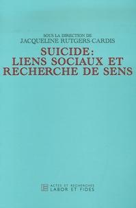 Jacqueline Rutgers-Cardis - Suicide : liens sociaux et recherche de sens.
