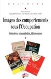 Jacqueline Sainclivier et Jean-Marie Guillon - Images des comportements sous l'Occupation - Mémoires, transmission, idées reçues.