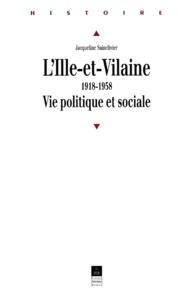 Jacqueline Sainclivier - L'Ille-et-Vilaine, 1918-1958 - Vie politique et sociale.
