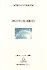 Jacqueline Saint-Jean - Solstice du silence.