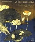Jacqueline Salmon - Un soleil déjà oblique - Variations sur 40 poèmes de Misuzu Kaneko. Textes en français et japonais.