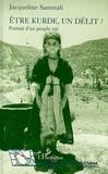 Jacqueline Sammali - Etre Kurde, un délit ? - Portrait d'un peuple nié.