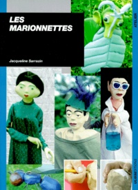 Jacqueline Sarrazin - Les marionnettes - Fabrication et jeu.
