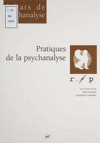 Jacqueline Schaeffer et  Collectif - Pratiques de la psychanalyse - [colloque, 28-29 novembre 1998, Paris].