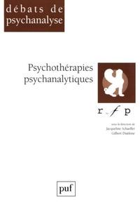 Jacqueline Schaeffer et Gilbert Diatkine - Psychothérapies psychanalytiques - [colloque, Paris, 1997.