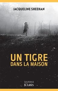 Télécharger un livre en ligne Un tigre dans la maison (Litterature Francaise) 9782709661355 CHM MOBI iBook