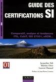 Jacqueline Sidi et Martine Otter - Guide des certifications SI - Comparatif, analyse et tendances ITL, CobiT, ISO 27001, eSCM....