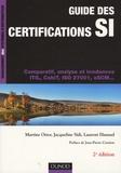 Jacqueline Sidi et Martine Otter - Guide des certifications SI - Comparatif, analyse et tendances ITIL, CobiT, ISO 27001, eSCM.
