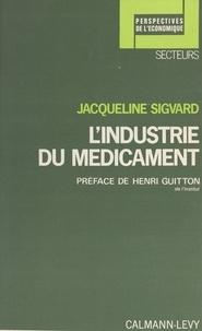 Jacqueline Sigvard et Henri Guitton - L'industrie du médicament.