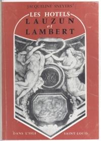 Jacqueline Sneyers - Paris à livre ouvert (2) - Les hôtels Lauzun et Lambert dans l'Isle Saint-Louis.