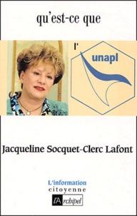 Jacqueline Socquet-Clerc Lafont - Qu'est-ce que l'UNAPL ?.