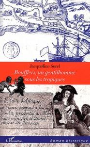 Jacqueline Sorel - Boufflers - Un gentilhomme sous les tropiques.
