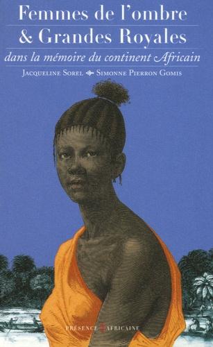 Jacqueline Sorel et Simonne Pieron-Gomis - Femmes de l'ombre et Grandes Royales dans la mémoire du continent africain.