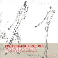 Jacqueline Sudaka-Bénazéraf - Car le blanc seul n'est rien - Paul Klee, illustrateur de Voltaire.