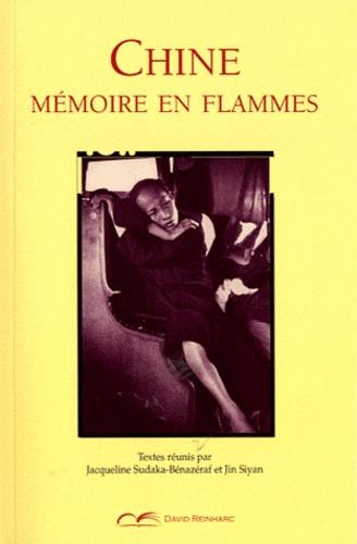 Jacqueline Sudaka-Bénazéraf et Siyan Jin - Chine - Mémoire en flammes.