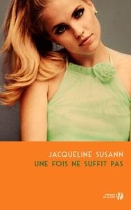 Jacqueline Susann - Une fois ne suffit pas.
