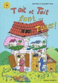 Jacqueline Tartar et Jean-Marc Tartar - Toit et toit font tuiles.