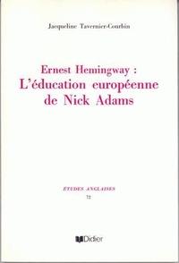 Jacqueline Tavernier-courbin - Ernest Hemingway - L'éducation européenne de Nick Adams.