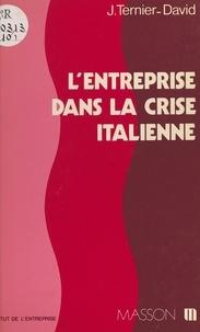 Jacqueline Ternier-David - L'entreprise dans la crise italienne : vers de nouvelles relations industrielles ?.