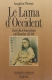 Jacqueline Thevenet - Le Lama d'Occident - Évariste Huc, 1813-1860, de France en Tartarie  et du Tibet en Chine.