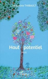 Haut potentiel - Jacqueline Thibault | Showmesound.org