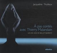 Jacqueline Thuilleux - A pas contés avec Thierry Malandain - Les dix ans de Ballet Biarritz.